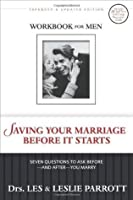 Saving Your Marriage Before It Starts Workbook for Men: Seven Questions to Ask Before---and After---You Marry