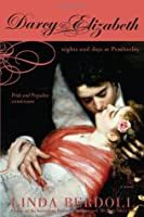 Darcy & Elizabeth: Nights and Days at Pemberley (Darcy & Elizabeth, #2)