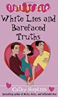 White Lies and Barefaced Truths (Truth Or Dare #1)