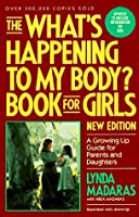 What's Happening to My Body?: Book for Girls a Growing Up Guide for Parents and Daughters