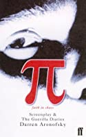 Pi: Screenplay and The Guerilla Diaries