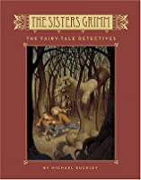 The Fairy-Tale Detectives (The Sisters Grimm, #1)