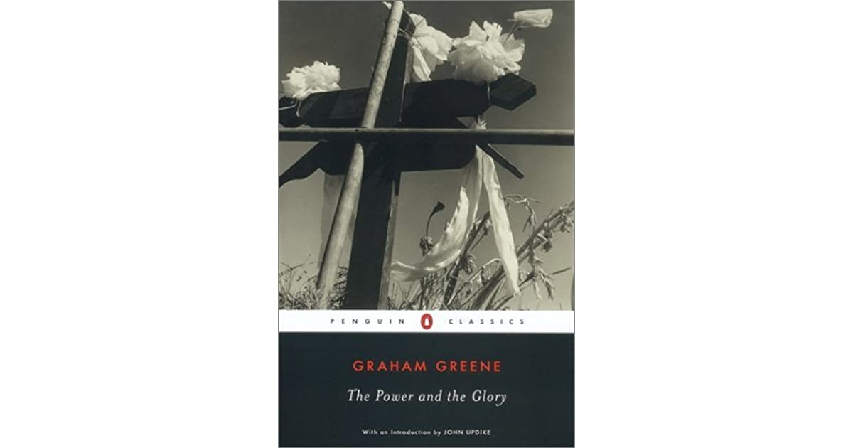 graham greene the power and the glory essay Free summary and analysis of the events in graham greene's the power and the glory that won't make you snore we promise.