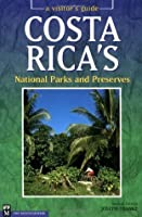 Costa Rica's National Parks and Preserves: A Visitor's Guide