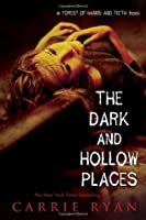 The Dark and Hollow Places (The Forest of Hands and Teeth #3)