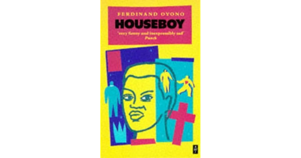 houseboy ferdinand oyono All translations are from the original french except as noted please send any corrections to david moore the french original oyono, ferdinand une vie de boy paris: rené julliard, 1956 oyono, ferdinand une vie de boy paris: presses pocket, 1970 a nigerian schools edition in french oyono, ferdinand une vie de boy ed with introd.