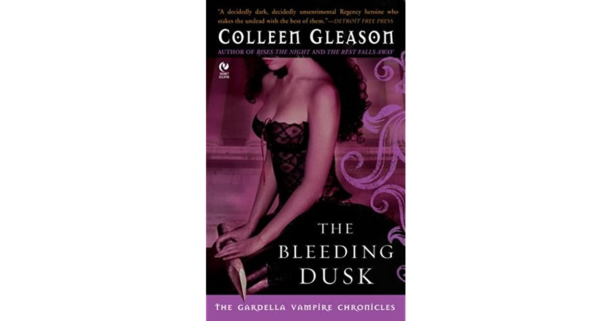 The Bleeding Dusk The Gardella Vampire Hunters 3 By border=