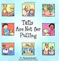 Tails Are Not for Pulling (Ages 4-7) (Best Behavior Series)