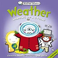 Basher Basics: Weather: Whipping up a storm!