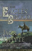 The Eagles' Brood (Camulod Chronicles, #3)