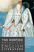 The Norton Anthology of English Literature, Vol 1: The Middle Ages through the Restoration & the Eighteenth Century