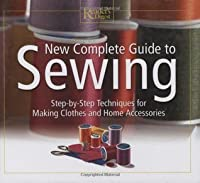 New Complete Guide to Sewing