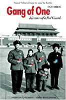 Gang of One: Memoirs of a Red Guard (American Lives)