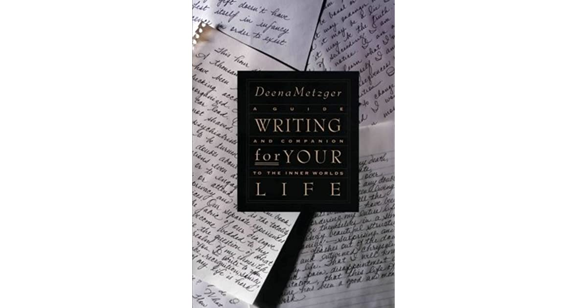 deena essay life metzger writing Read a free sample or buy writing for your life by deena metzger you can read this book with ibooks on your iphone, ipad, ipod touch, or mac.