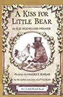 A Kiss for Little Bear (An I Can Read Book) by Minarik, Else Holmelund [1984]