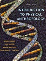 Introduction to Physical Anthropology (11th Edition)