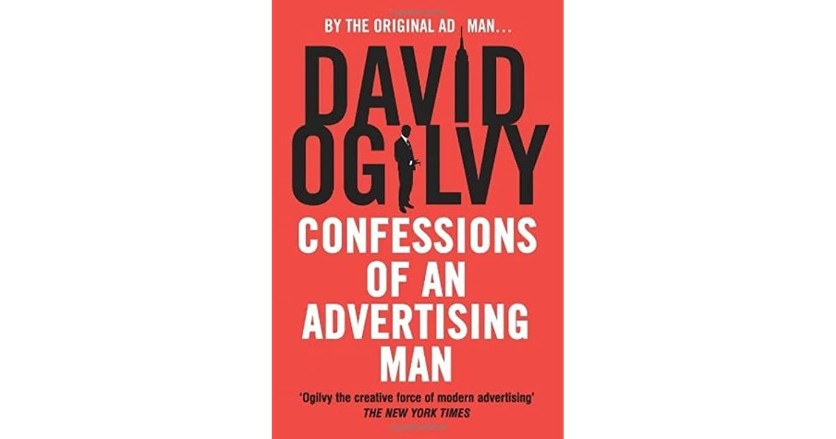 confessions of an advertising Confessions of an advertising man confessions of an advertising man: david ogilvy, sir alan , confessions of an advertising man [david ogilvy, sir alan parker] on amazoncom free shipping on.