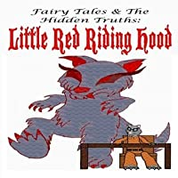 Little Red Riding Hood - Wolfy's Misadventures Part 1 (Fairy Tales and The Hidden Truths)