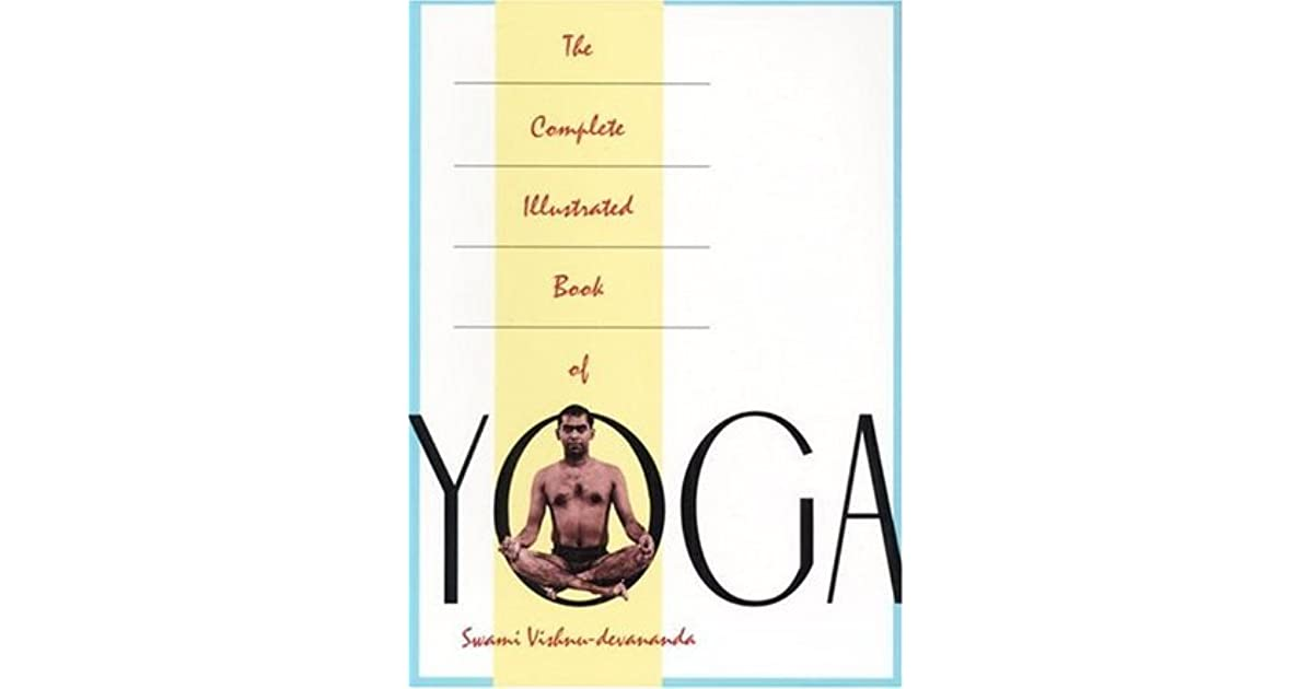 Illustrated Book Cover Yoga : The complete illustrated book of yoga by vishnu devananda