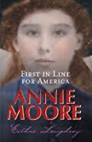 Annie Moore:First In Line For America