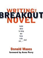 Writing the Breakout Novel: Winning Advice from a Top Agent and His Best-selling Client