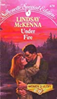 Under Fire (Silhouette Special Edition Women of Glory, No 679)
