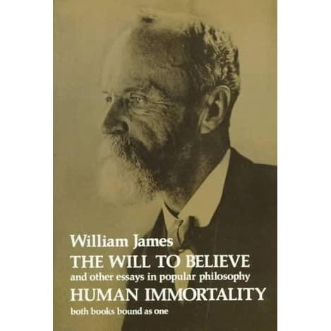 believe essay human immortality in other philosophy popular will Browse and read the will to believe and other essays in popular philosophy and human immortality the will to believe and other essays in popular.