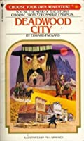 Deadwood City (Choose Your Own Adventure, #8)