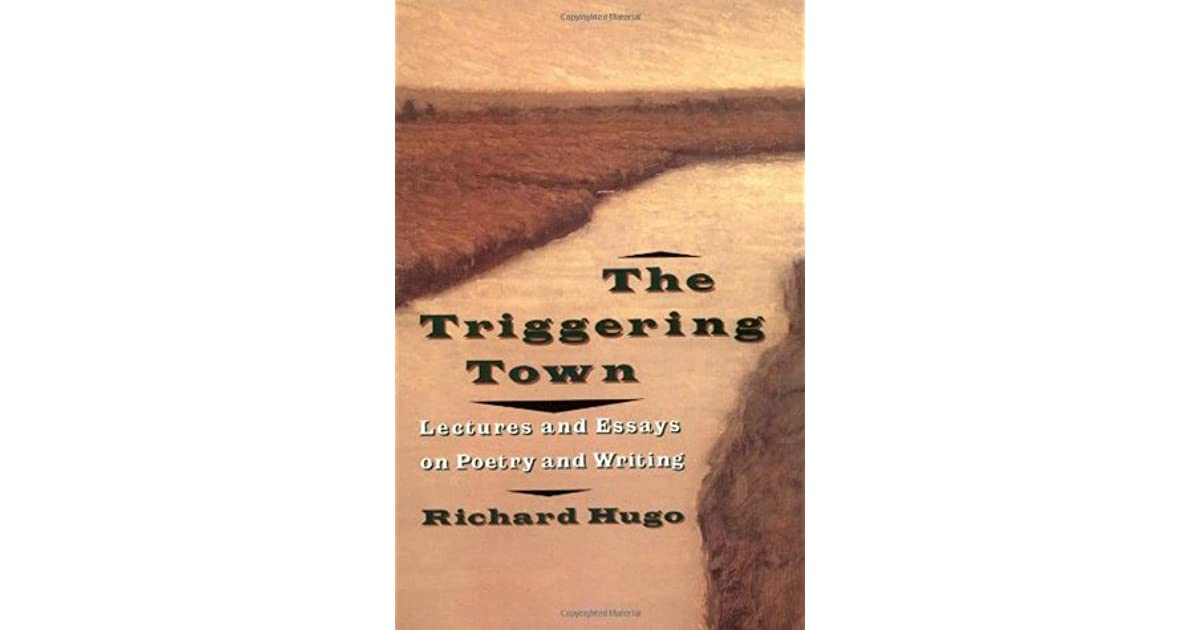 the triggering town lectures and essays on poetry and writing Jorge luis borges' 1967-8 norton lectures on poetry (and everything else  literary  the triggering town: lectures and essays on poetry and writing |  w w.