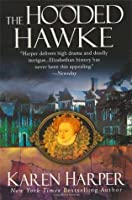 The Hooded Hawke (Elizabeth I Mysteries, #9)