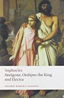 Antigone, Oedipus the King and Electra