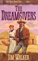 The Dreamgivers (Wells Fargo Trail, Book 1)