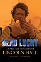 Dead Lucky: Life After Death on Mount Everest