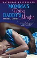 Momma's Baby, Daddy's Maybe: A Novel