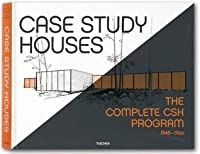 Case Study Houses: The Complete CSH Program