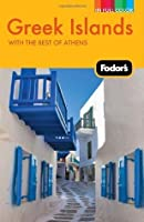 Fodor's Greek Islands, 2nd Edition: With Great Cruises and the Best of Athens (Full-color Travel Guide)