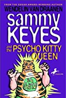 Sammy Keyes and the Psycho Kitty Queen (Sammy Keyes, #9)