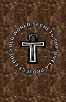 Old World Secrets the Omega Project Codes (3rd edition)