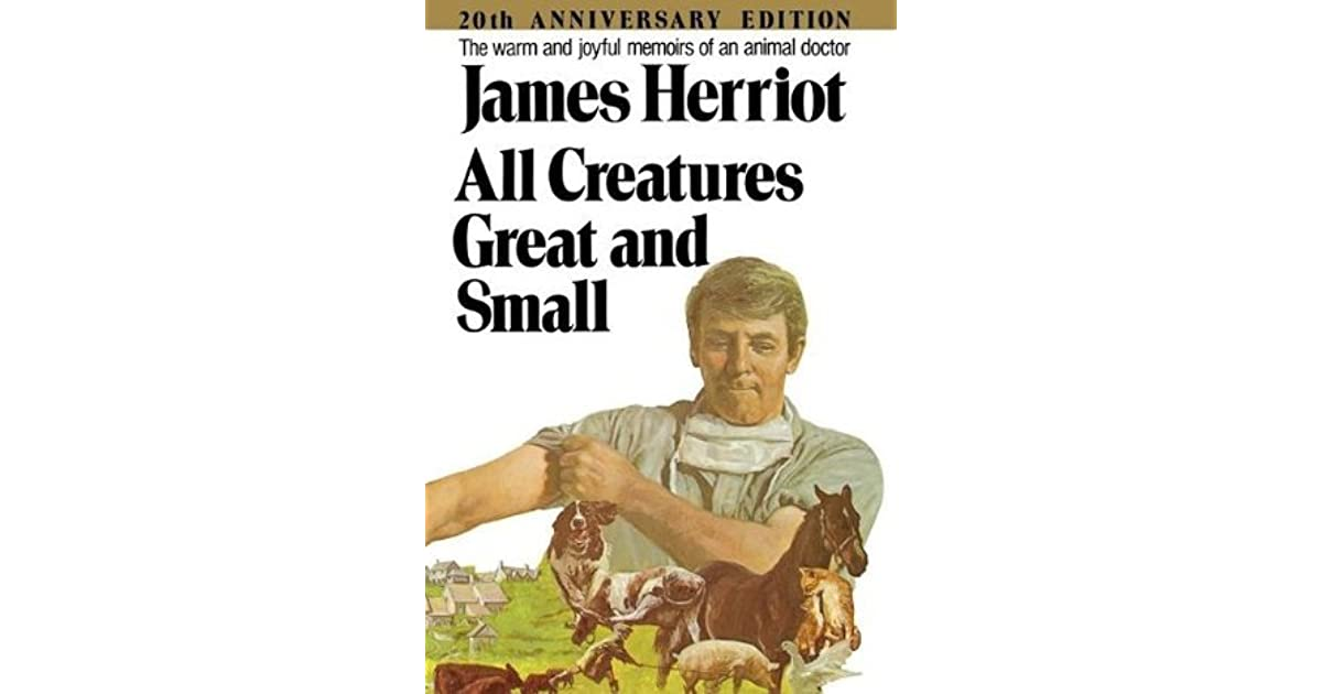 a review of the book all creatures great and small by james harriot Encuentra all creatures great and small de james herriot (isbn: 9781250057839) en amazon envíos gratis a partir de 19.