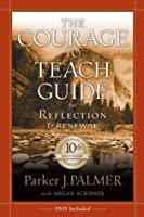 The Courage to Teach: A Guide for Reflection and Renewal