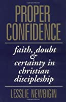 Proper Confidence: Faith, Doubt, and Certainty in Christian Discipleship
