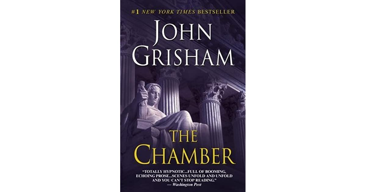 a review of the book the firm or the chamber The chamber may refer to: the chamber, a 1994 novel by john grisham the chamber, a film based on the novel by john grisham the chamber, a.