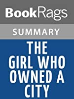 The Girl Who Owned a City by O.T. Nelson | Summary & Study Guide