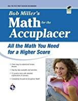 Bob Miller's Math for the Accuplacer (College Placement Test Preparation)