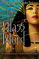 The Glass Word (Dark Reflections,#3)