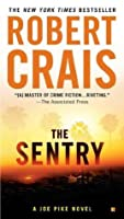 The Sentry (Elvis Cole, #12, Joe Pike, #3)