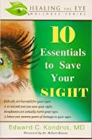Ten Essentials to Save Your Sight