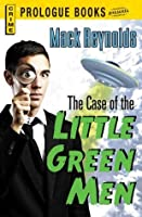 The Case of the Little Green Men (Prologue Books)