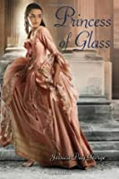 Princess of Glass (Princess, #2)