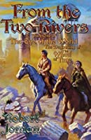 From the Two Rivers: The Eye of the World, Part 1 (Wheel of time, #1-1)